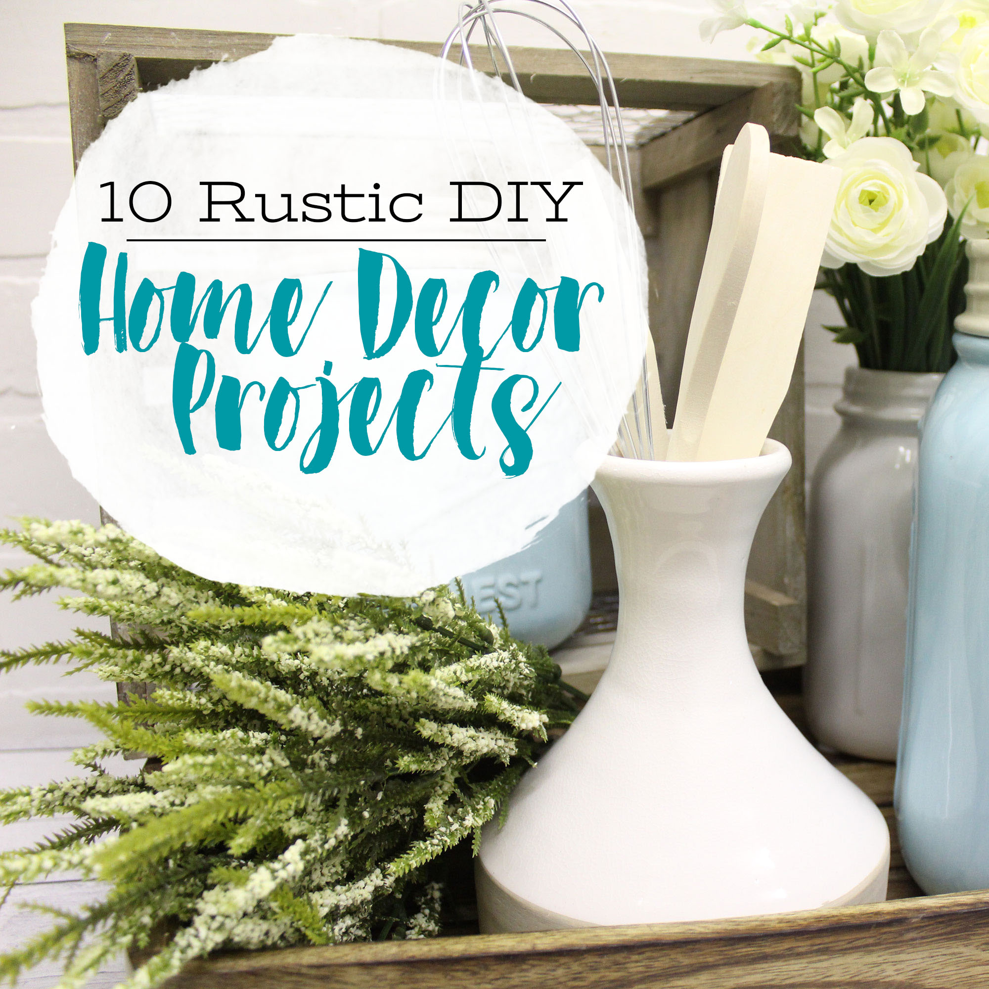 31 Rustic Diy Home Decor Projects: 10 Rustic DIY Home Décor Projects We Know You'll Love!