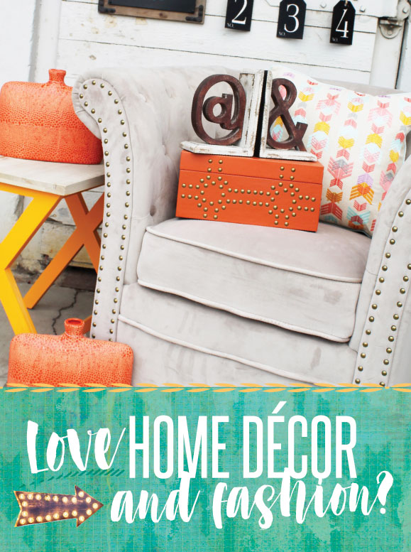Love Home Decor & Fashion?